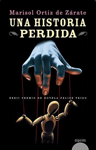 Una historia perdida (ALGAIDA LITERARIA - PREMIO DE NOVELA FELIPE TRIGO) eBook: de Zárate, Marisol Ortiz: Amazon.es: Tienda Kindle