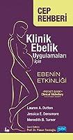 Klinik Ebelik Uygulamalari Icin Ebenin Etkinligi; A Pocket Guide to Clinical Midwifery: The Efficient Midwife