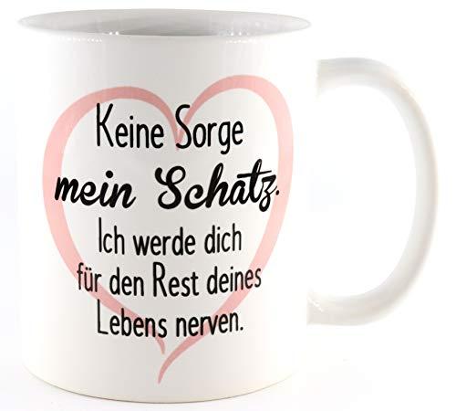 PICSonPAPER Tasse Keine Sorge Mein Schatz, Ich werde Dich für den Rest Deines Lebens Nerven, Valentinstagsgeschenk für Sie und Ihn, Kaffeetasse, Keramiktasse