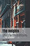 The Heights: A story of murder, corruption and greed in a small town and one man's determination to find the truth