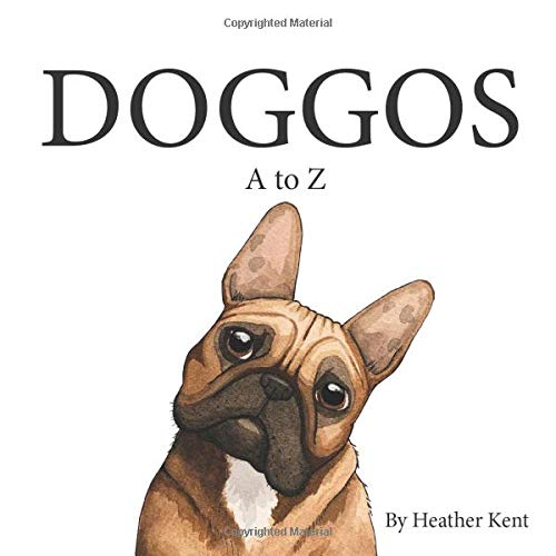 DOGGOS A-Z: A Pithy Guide to 26 Dog Breeds