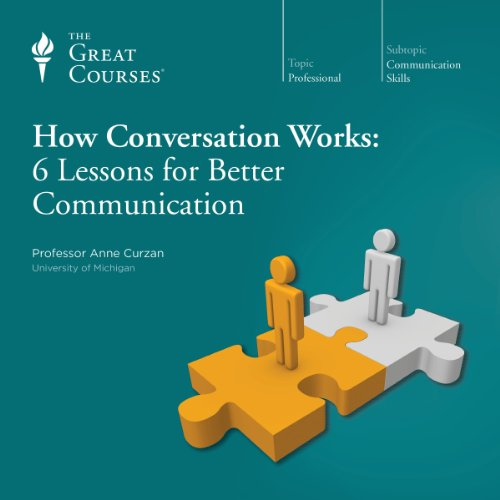 How Conversation Works: 6 Lessons for Better Communication cover art