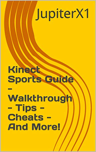 Kinect Sports Guide - Walkthrough - Tips - Cheats - And More! (English Edition)