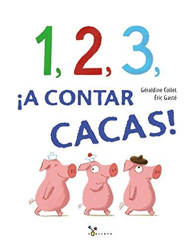 1, 2, 3, ¡a contar cacas! (Castellano - A PARTIR DE 3 AÑOS - ÁLBUMES - Cubilete)