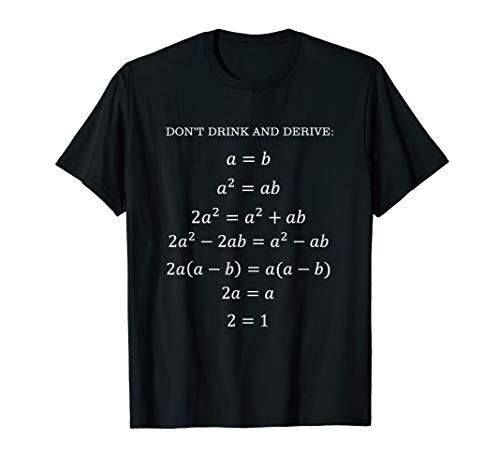 Don't Drink And Derive Math Pun Math Gag Algebra T-Shirt