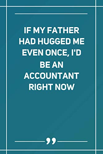 If My Father Had Hugged Me Even Once, I'D Be An Accountant Right Now: Wide Ruled Lined Paper Notebook | Gradient Color - 6 x 9 Inches (Soft Glossy Cover)