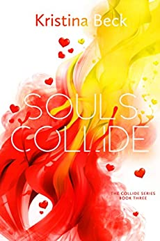 Souls Collide: Collide Series Book 3 by [Kristina Beck]