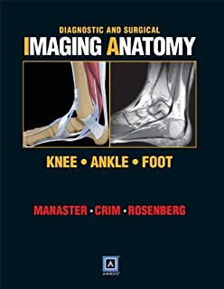 By B. J. Manaster - Diagnostic and Surgical Imaging Anatomy: Knee, Ankle, Foot
