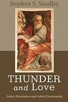 Thunder and Love: John's Revelation and John's Commentary
