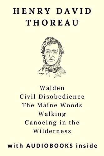Henry David Thoreau (5 books): Walden, Civil Disobedience, The Maine Woods... - WITH AUDIOBOOKS INSIDE (English Edition)