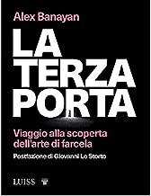 La terza porta: Viaggio alla scoperta dell'arte di farcela (Italian Edition)