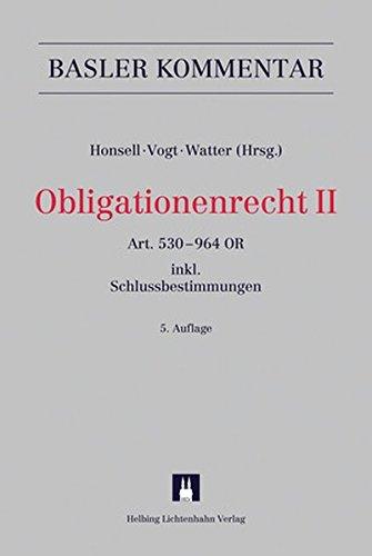Obligationenrecht II Art. 530-964 OR (Art. 1-6 SchlT AG, Art. 1-11 ÜBest GmbH: Art. 530-964 OR (Art. 1-6 SchlT AG, Art. 1-11 ÜBest GmbH) (Basler Kommentar)