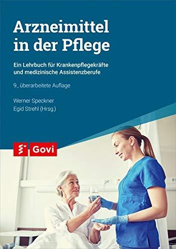Arzneimittel in der Pflege: Ein Lehrbuch für Krankenpflegekräfte und medizinische Assistenzberufe (Govi)