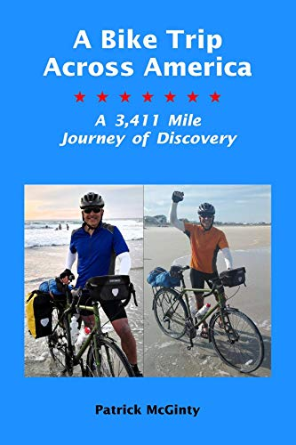 A Bike Trip Across America: A 3,411 Mile Journey of Discovery