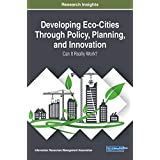 Developing Eco-cities Through Policy, Planning, and Innovation: Can It Really Work? (Trending Topics)