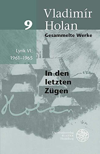Gesammelte Werke: Lyrik VI 1961-1965: In den letzten Zügen