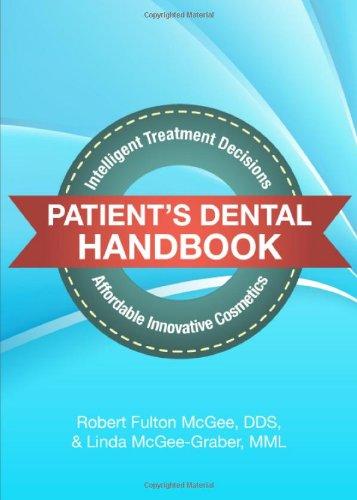 Patient's Dental Handbook: Intelligent Treatment Decisions, Affordable Innovative Cosmetics