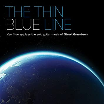 The Thin Blue Line: Ken Murray Plays The Solo Guitar Music Of Stuart Greenbaum