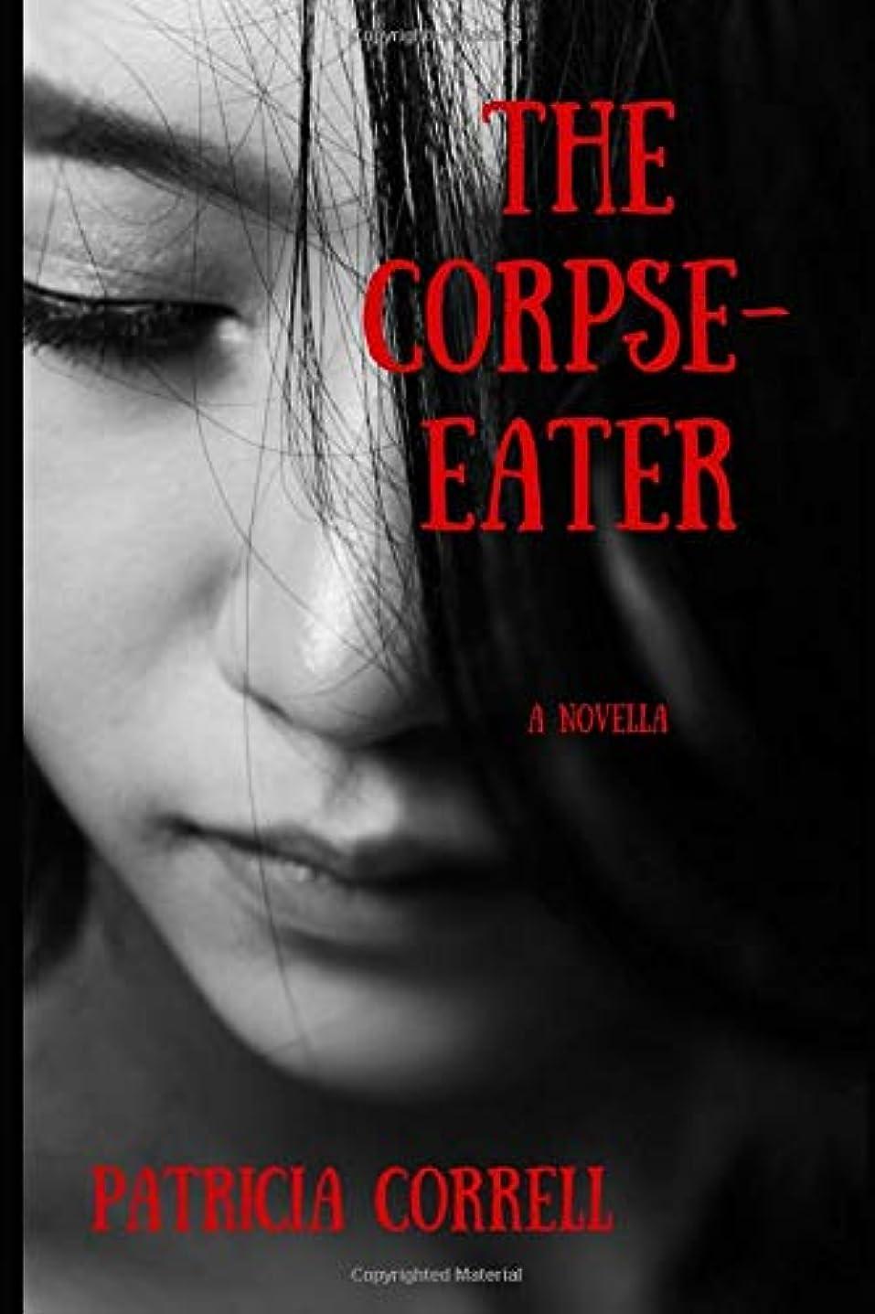使い込む一貫した交差点The Corpse-Eater: A Novella