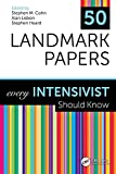 50 Landmark Papers every Intensivist Should Know (English Edition)