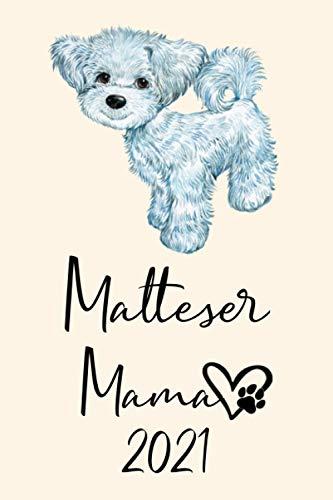 MALTESER MAMA 2021: Kalender Hunde Terminplaner Hundekalender | Hundemama Terminkalender Wochenplaner, Monatsplaner & Jahresplaner für Hundefrauchen & ... Seiten für Schule Studium & Beruf | Geschenk