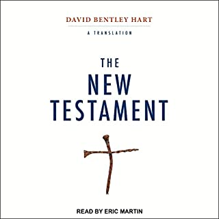 The New Testament     A Translation              By:                                                                                                                                 David Bentley Hart                               Narrated by:                                                                                                                                 Eric Martin                      Length: 21 hrs and 46 mins     12 ratings     Overall 4.9
