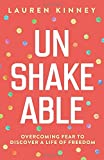 Unshakeable: Overcoming Fear to Discover a Life of Freedom