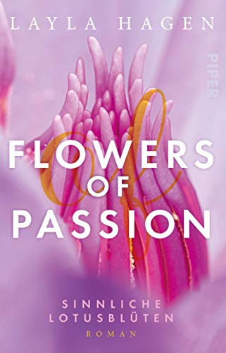 Flowers of Passion – Sinnliche Lotusblüten: Roman (German Edition)