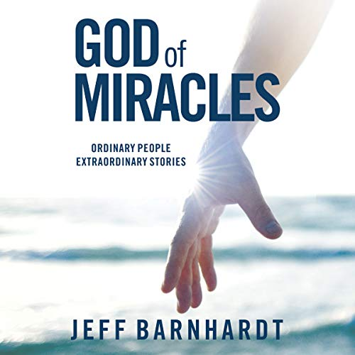 God of Miracles: Ordinary People Extraordinary Stories cover art