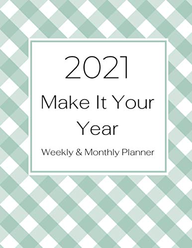 Green Plaid 2021 Weekly And Monthly Planner: Plaid Organizer, Jan 2021 - Dec 2021, With Birthday Pages, Vision Board Pages, Meal Plan And Grocery List, To-Do List, And More