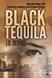 Black Tequila: Love and Drama with Patterson suspense and Grisham intrigue