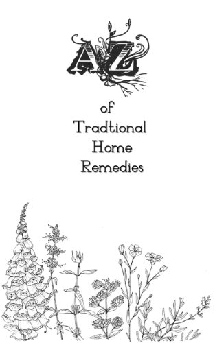 A-Z of Traditional Home Remedies by [Peter Dunn]