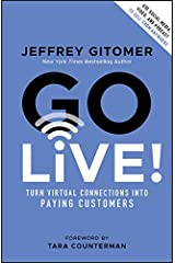 Go Live!: Turn Virtual Connections into Paying Customers (English Edition) eBook Kindle