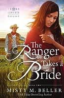 The Ranger Takes a Bride (Texas Rancher Trilogy)
