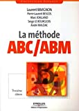 La méthode ABC/ABM - Rentabilité mode d'emploi