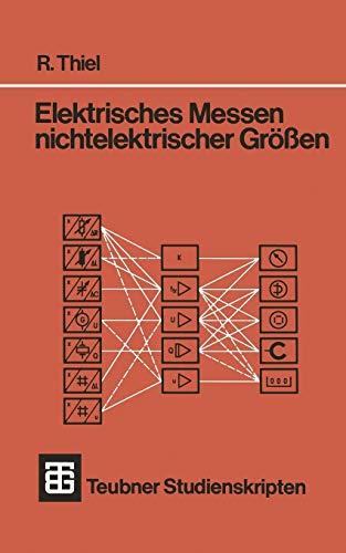 Elektrisches Messen Nichtelektrischer Größen (Teubner Studienskripte Technik) (German Edition)