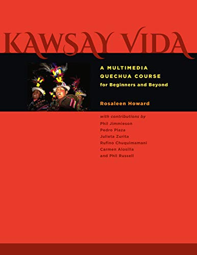 Kawsay Vida: A Multimedia Quechua Course for Beginners and Beyond (Recovering Languages and Literacies of the Americas)
