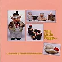 This Little Piggy : A Celebration of German Porcelain Novelties