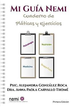 Mi Guía Nemi: Cuaderno de Pláticas y Ejercicios de [Alejandra  González Roca, Anna Paola Carvallo Thomé]