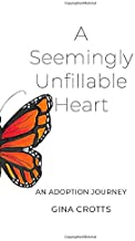 A Seemingly Unfillable Heart: An Adoption Journey