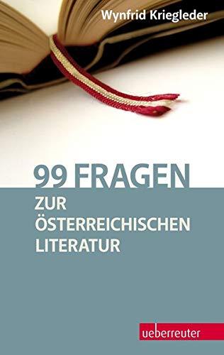 99 Fragen zur österreichischen Literatur