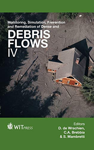 Monitoring, Simulation, Prevention and Remediation of Dense and Debris Flows IV (Wit Transactions on