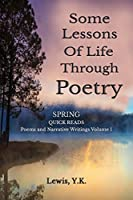 Some Lessesons of Life Through Poetry: Spring - Quick Reads Volume 1