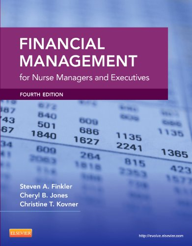 Financial Management for Nurse Managers and Executives (Finkler, Financial Management for Nurse Managers and Executives)