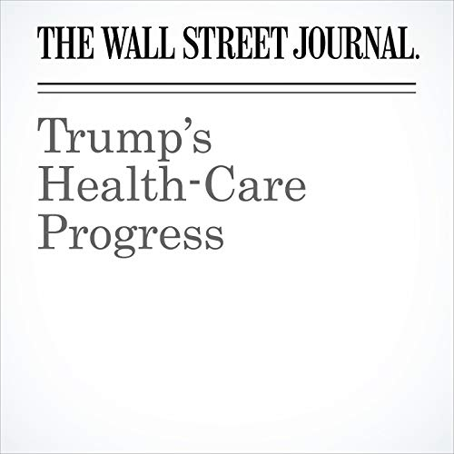 Trump's Health-Care Progress audiobook cover art