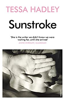 Sunstroke and Other Stories by [Tessa Hadley]