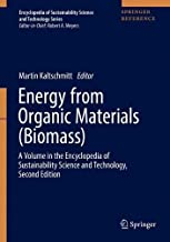 Energy from Organic Materials (Biomass): A Volume in the Encyclopedia of Sustainability Science and Technology, Second Edition (Encyclopedia of Sustainability Science and Technology Series)