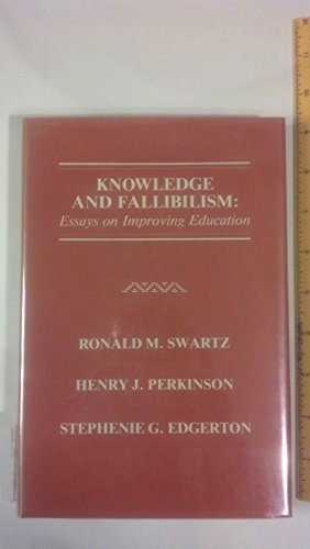 Knowledge and Fallibilism: Essays on Improving Education