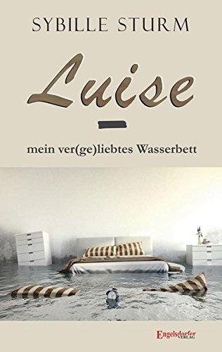 Luise - mein ver(ge)liebtes Wasserbett