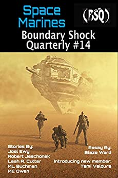 Space Marines (Boundary Shock Quarterly Book 14) by [Blaze  Ward, Knotted Road Press, Leah R  Cutter, M. E.  Owen, Joel  Ewy, M. L.  Buchman, Robert  Jeschonek, Tami  Veldura]